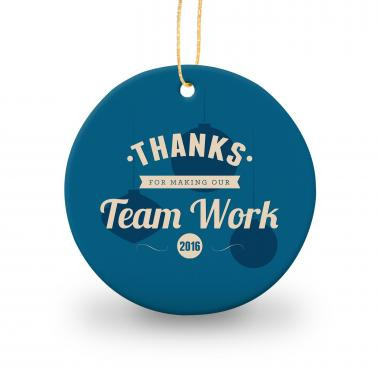 Thanks for Making Our Team Work Round Ceramic Ornament