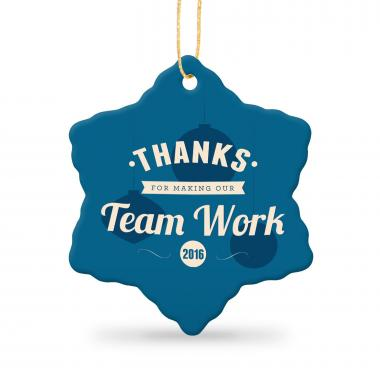 Thanks for Making Our Team Work Snowflake Ceramic Ornament