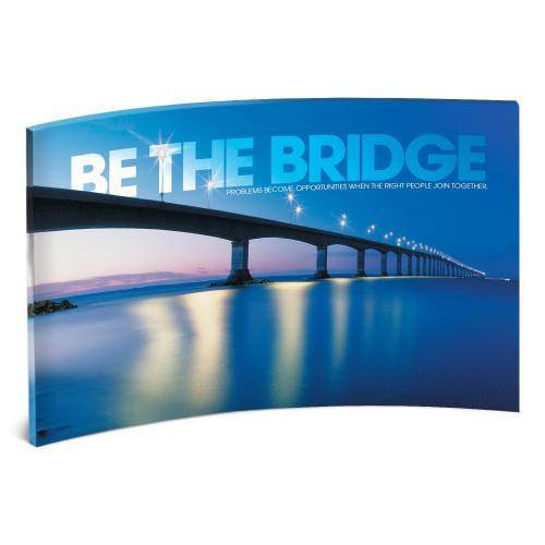 Be the Bridge Curved Desktop Acrylic
