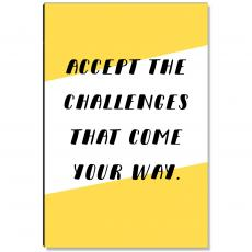 Workplace Wisdom - Accept The Challenges Inspirational Art