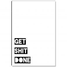 Workplace Wisdom - Get Shit Done Inspirational Art