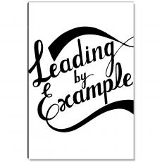 Workplace Wisdom - Leading By Example Inspirational Art