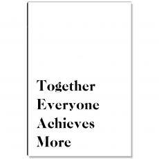 Workplace Wisdom - Together Everyone Achieves More - 2 Inspirational Art