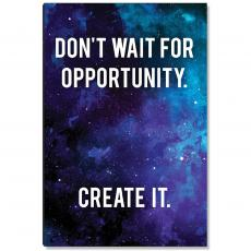 Space Series - Don`t Wait For Opportunity Inspirational Art