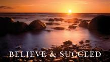 Framed Prints & Gifts - Believe & Succeed Sunrise with Text