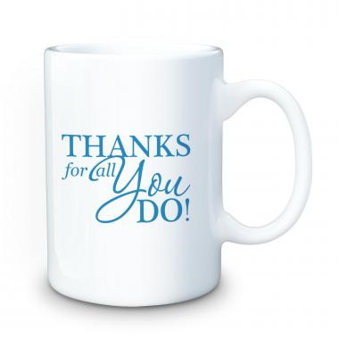 Thanks for all you do 15oz ceramic mug thank you gifts Thanks for all you do gifts