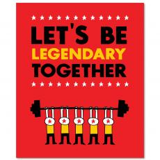 Contemporary Inspirational Art - Let's Be Legendary Inspirational Art