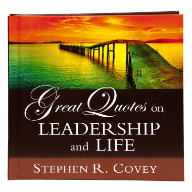 Great Quotes on Leadership and Life Gift Book