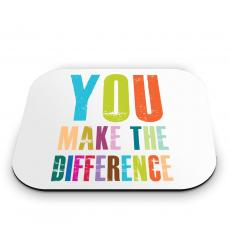 Fun Motivation - You Make A Difference Mouse Pad