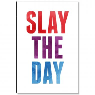 Slay the Day Inspirational Art