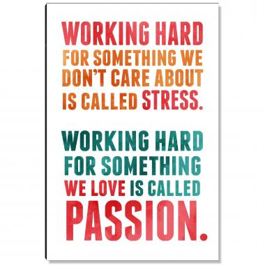 Working Hard Passion Inspirational Art