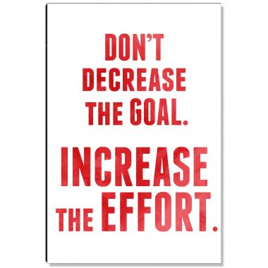 Increase The Effort Inspirational Art