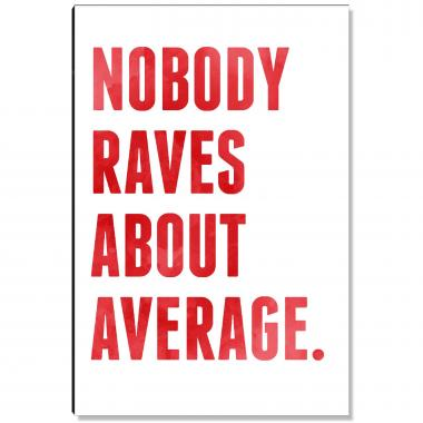 Nobody Raves Average Inspirational Art