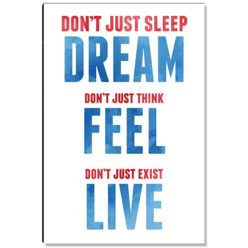 Dream Feel Live Inspirational Art