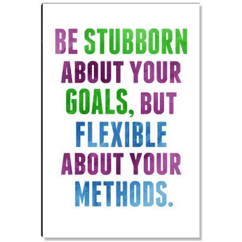 Be Stubborn But Flexible Inspirational Art