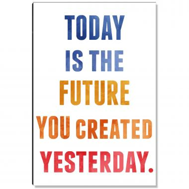 Today Is The Future Inspirational Art