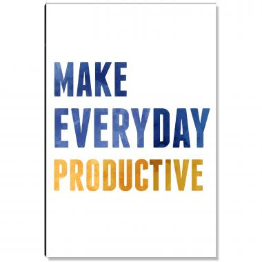 Make Everyday Productive Inspirational Art