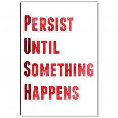 Motivational Posters - Persist Inspirational Art