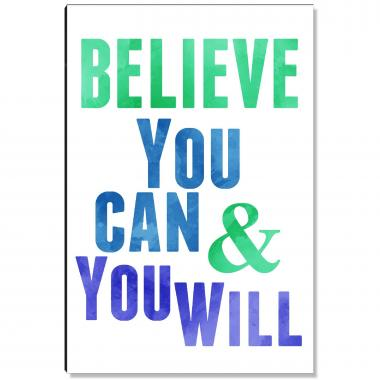Believe & You Will Inspirational Art