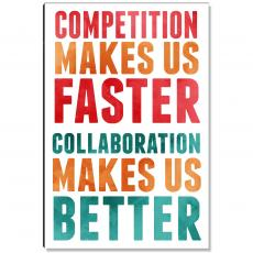 Motivational Posters - Collaboration Makes Us Better Inspirational Art