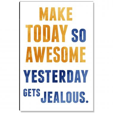 Make Today Awesome Inspirational Art