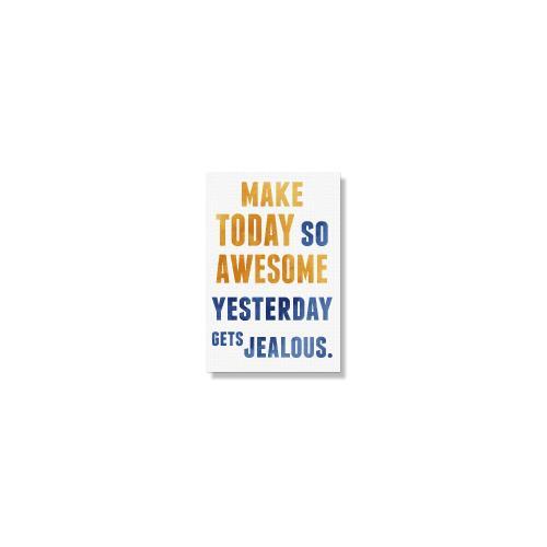 Make Today Awesome Inspirational Art
