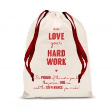 Making a Difference - We Love Your Hard Work Drawstring Gift Bag