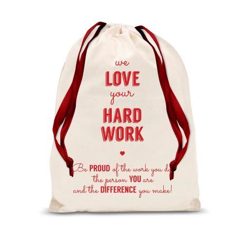 We Love Your Hard Work Drawstring Gift Bag