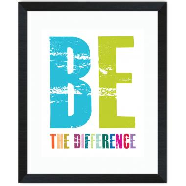 Be The Difference Inspirational Art