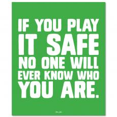 All Motivational Posters - Play It Safe Inspirational Art