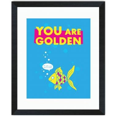 You Are Golden Inspirational Art
