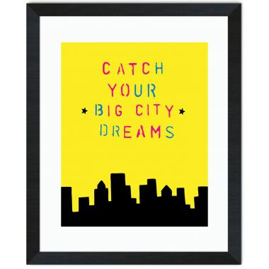 Catch Your Big City Dreams Inspirational Art