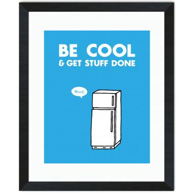 Be Cool Inspirational Art