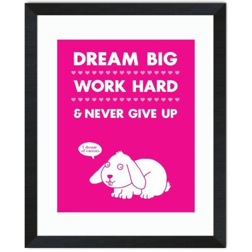 Dream Big Work Hard Inspirational Art