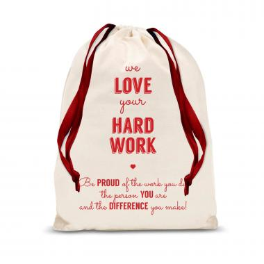 We Love Your Hard Work Small Drawstring Gift Bag