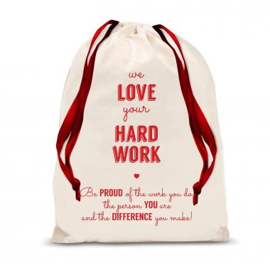 We Love Your Hard Work Large Drawstring Gift Bag