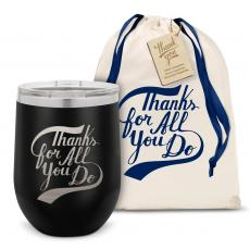 Stemless Wine Tumbler - Thanks for All You Do Stainless Steel Stemless Wine Glass