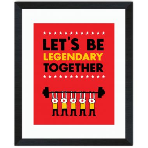 Let's Be Legendary Inspirational Art