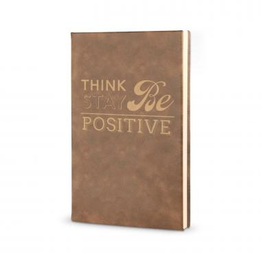 Think Positive. Be Positive. Stay Positive. - Vegan Leather Journal