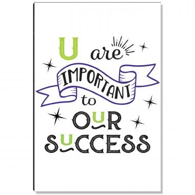 U are Important to Our Success Inspirational Art