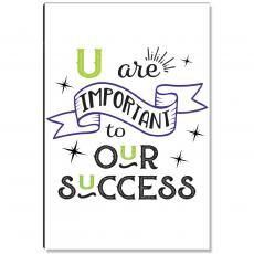 Motivational Posters - U are Important to Our Success Inspirational Art