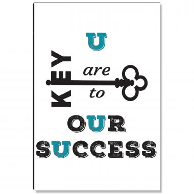 U are the Key to Our Success Inspirational Art