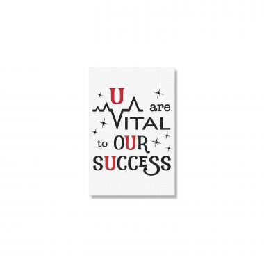 U are Vital to Our Success Inspirational Art