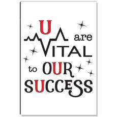 Motivational Posters - U are Vital to Our Success Inspirational Art