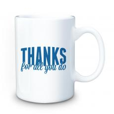 Ceramic Mugs - Thanks for All You Do 15oz Ceramic Mug