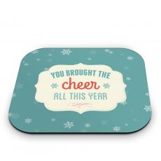 Holiday Themed Gifts - You Brought the Cheer Mouse Pad