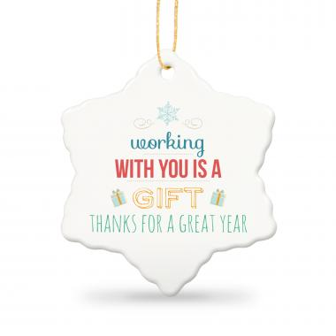Working With You is a Gift Snowflake Ceramic Ornament