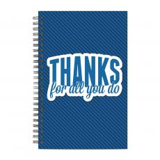 Desk Accessories - Thanks For All You Do Spiral Notebook