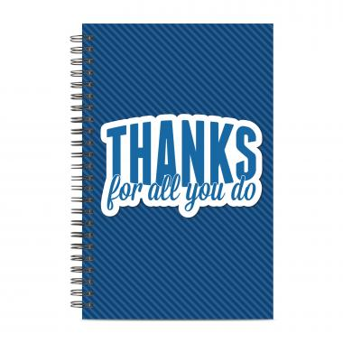 Thanks For All You Do Spiral Notebook