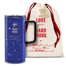 Vacuum Insulated - We Love Your Hard Work 18oz. Travel Camp Mug
